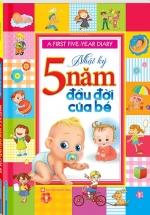A First Five - Year Diary - Nhật Ký 5 Năm Đầu Đời Của Bé