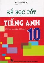Để Học Tốt Tiếng Anh 10