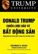 Donald Trump - Chiến Lược Đầu Tư Bất Động Sản (Tái Bản 2018)