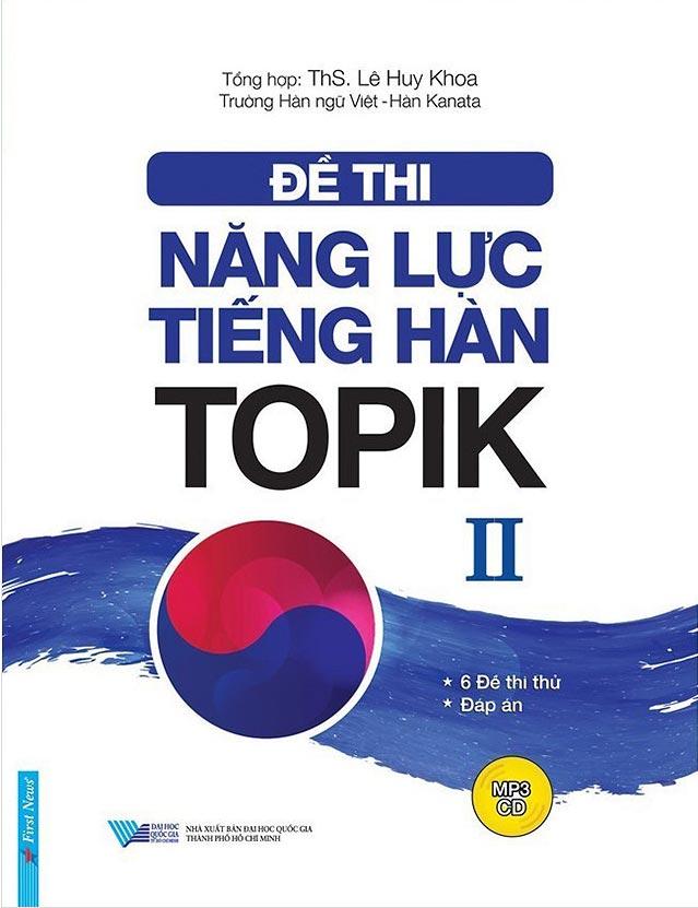Đề Thi Năng Lực Tiếng Hàn TOPIK II (Kèm CD)