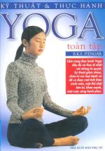Kỹ Thuật Và Thực Hành Yoga Toàn Tập