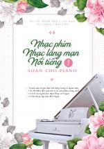 Nhạc Phim Lãng Mạng Nổi Tiếng Soạn Cho Piano - Phần 1 (Kèm CD)