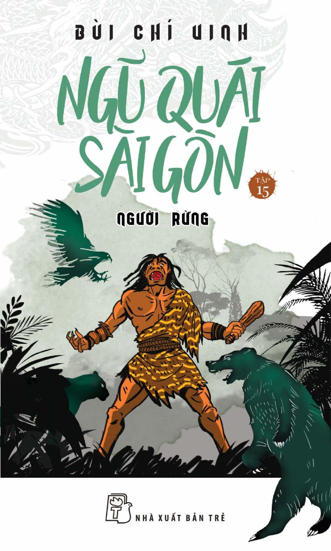 Ngũ Quái Sài Gòn 15: Người Rừng