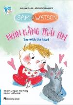 Sam And Watson - Nhìn Bằng Trái Tim