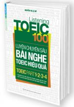 Listening Toeic 100 – Luyện Chuyên Sâu Bài Nghe Toeic Hiệu Quả (Toeic Part 1-2-3-4)