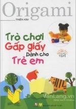 Trò Chơi Gấp Giấy Dành Cho Trẻ Em Tập 1