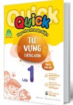 Quick Quick Học Nhanh Toàn Diện Từ Vựng Tiếng Anh Theo Chủ Đề - Lớp 1